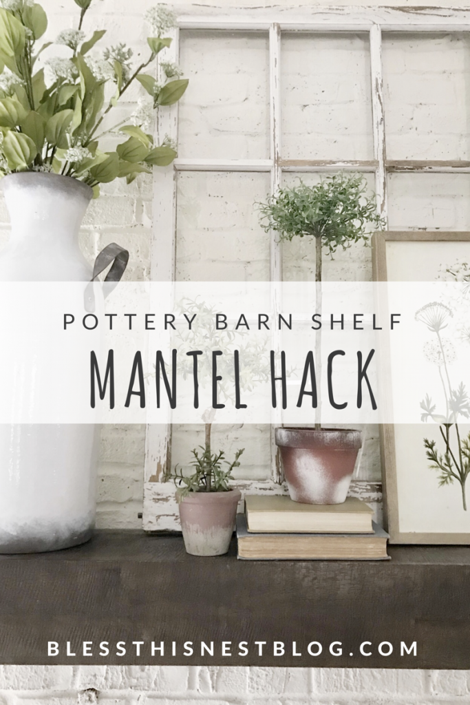 Pottery Barn Mantel Hack